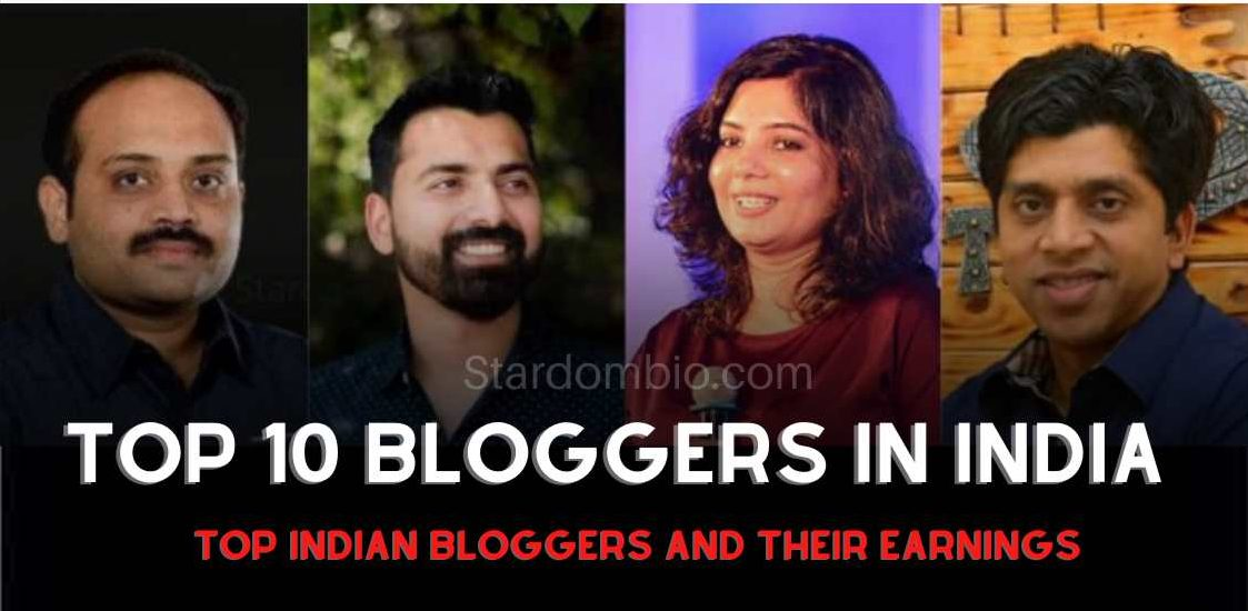 Top 10 Bloggers in India 2020 And Their Earnings